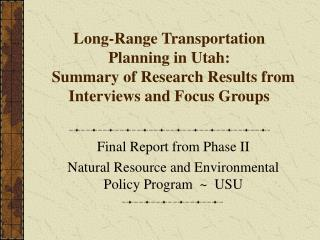 Long-Range Transportation Planning in Utah:   Summary of Research Results from Interviews and Focus Groups