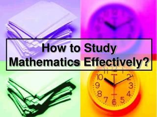 How to Study Mathematics Effectively?