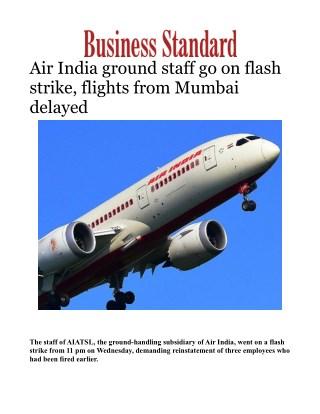 Air India ground staff go on flash strike, flights from Mumbai delayed