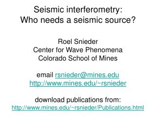 Seismic interferometry: Who needs a seismic source?