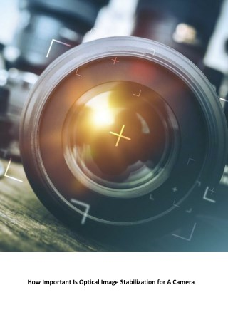How Important Is Optical Image Stabilization for A Camera