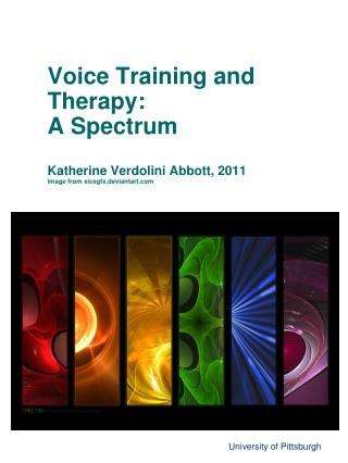 Voice Training and Therapy: A Spectrum Katherine Verdolini Abbott, 2011 image from xicegfx.deviantart.com