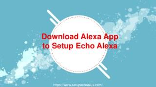 Download alexa app to setup echo alexa