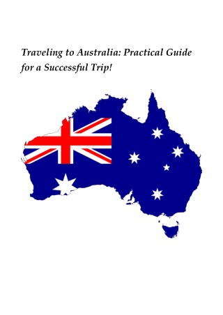Traveling to Australia: Practical Guide for a Successful Trip!