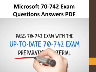 How to pass Microsoft 70-742 Exam ?