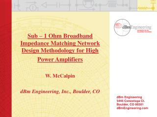 dBm Engineering 5446 Conestoga Ct. Boulder, CO 80301 dBmEngineering.com