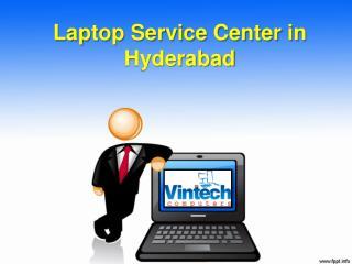 Laptop Service Center in Hyderabad, Best Laptop Repair in Hyderabad – Vintech Computers