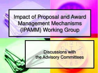 Impact of Proposal and Award Management Mechanisms (IPAMM) Working Group