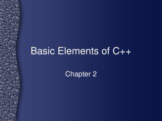 Basic Elements of C++