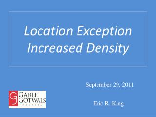 Location Exception Increased Density