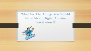 What are the things you should know about digital antenna installation?