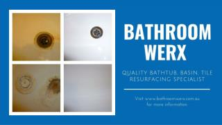 Bathroom Werx – Quality Bathtub, Basin, Bathroom Tile Resurfacing Specialist