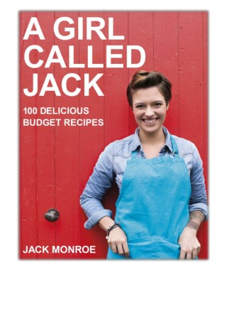 [PDF] Free Download A Girl Called Jack By Jack Monroe
