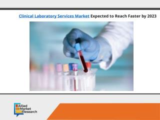 Growth factors of Clinical Laboratory Services Market pinned by the year 2023