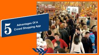 5 Advantages Of A CrowdShopping App