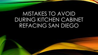 Mistakes To Avoid During Kitchen Cabinet Refacing San Diego