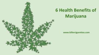 6 Health Benefits of Marijuana