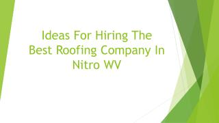 Ideas For Hiring The Best Roofing Company In Nitro WV