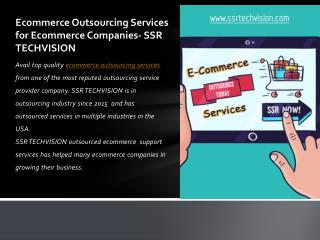 Avail E-commerce Support Services | E-commerce Outsourcing Services at Low- Cost | SSR TECHVISION