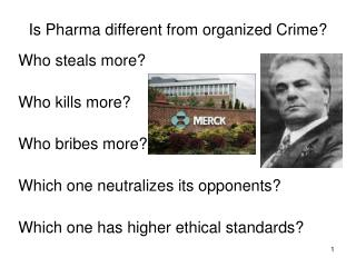 Is Pharma different from organized Crime?