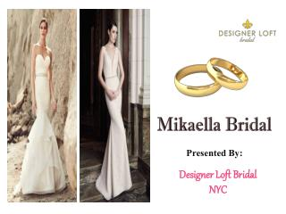 Mikaella Bridal- Designer Loft