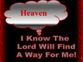 I Know The Lord Will Find A Way For Me!