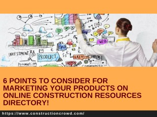 What are the important Points to be Considered for Marketing Your Products on Online Construction Resources Directory?
