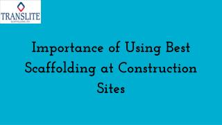 Importance of Using Best Scaffolding at Construction Sites