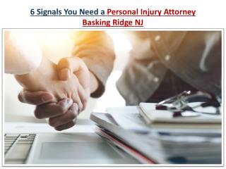 6 Signals You Need a Personal Injury Attorney Basking Ridge NJ