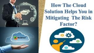 How The Cloud Solution Helps You in Mitigating the Risk Factor?