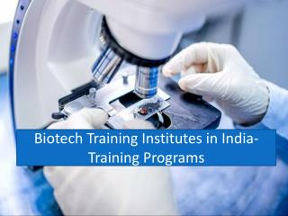 Biotechnology Training Institutes in India- Training Programs-B.tech