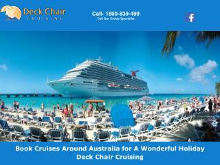 Book Cruises Around Australia for A Wonderful Holiday Deck Chair Cruising