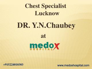 Chest Specialist in Lucknow Dr Y N Chaubey