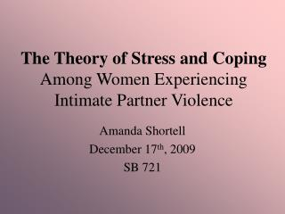 The Theory of Stress and Coping Among Women Experiencing Intimate Partner Violence