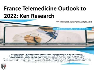 Relevant Organization France Telemedicine, Regulatory Framework France Telemedicine - Ken Research