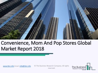 Convenience, Mom And Pop Stores Global Market Report 2018