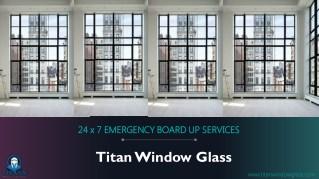 Standard Emergency board-up Service | Titan Window Glass