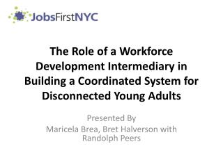 The Role of a Workforce Development Intermediary in Building a Coordinated System for Disconnected Young Adults