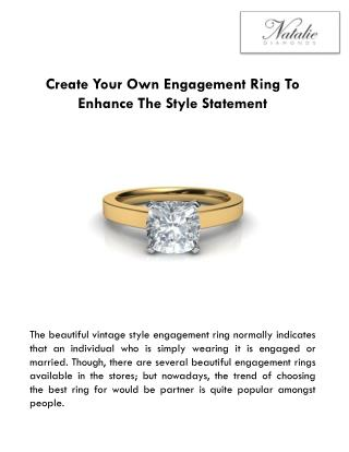 Create Your Own Engagement Ring To Enhance The Style Statement