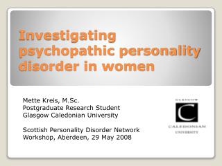 Investigating psychopathic personality disorder in women