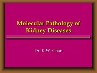 Molecular Pathology of Kidney Diseases