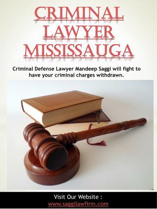 Criminal Lawyer Mississauga | 6479836720 | saggilawfirm.com