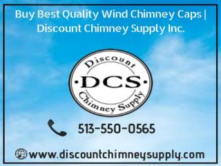 Shop Wind Chimney Caps at the low cost price - Discount Chimney Supply Inc.