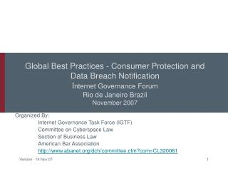 Global Best Practices - Consumer Protection and Data Breach Notification I nternet Governance Forum Rio de Janeiro Brazi