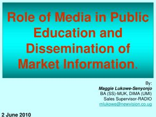 Role of Media in Public Education and Dissemination of Market Information.