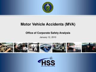 Motor Vehicle Accidents (MVA)