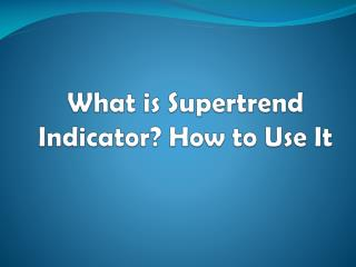 What is Supertrend Indicator? How to Use It - Investallign