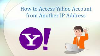 How to Access Yahoo Account from Another IP