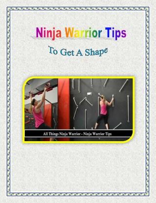 Ninja Warrior Tips From All Things Ninja Warrior, To Get A Shape
