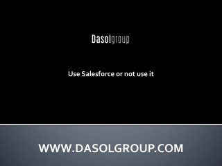 Use Salesforce or not use it
